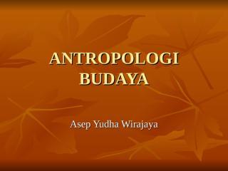 antropologi budaya pengantar.ppt