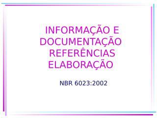 NBR 6023 - Referências Bibliográficas.ppt
