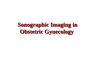 B- Sonographic Imaging in Ob-Gyn (wrap up).ppt