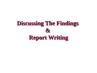 A- Discussing the Findings and Report Writing.ppt