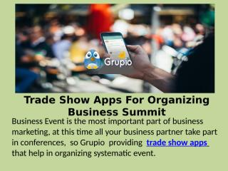 Trade Show Apps For Organizing Business Summit.pptx