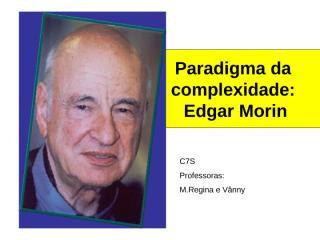 Edgar Morin - Vanny e Maria Regina.ppt