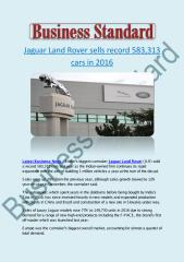 Jaguar Land Rover sells record 583,313 cars in 2016.pdf