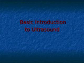 Basic Introduction to Ultrasound.ppt