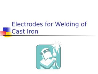 Electrodes for Welding of Cast Iron.ppt